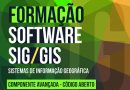 Curso: Software SIG/GIS (Sistemas de Informação Geográfica): Componente Avançada – Código Aberto