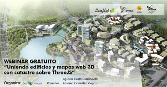 Webinar: Uniendo edificios y mapas web 3D con catastro sobre ThreeJS – Asociación Geoinnova